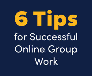 6-Tips-For-Successful-Online-Group-Work_Blog