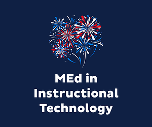 MEd in Instructional Technology with fireworks