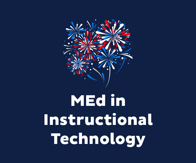 Graphic with fireworks that says, MEd in Instructional Technology