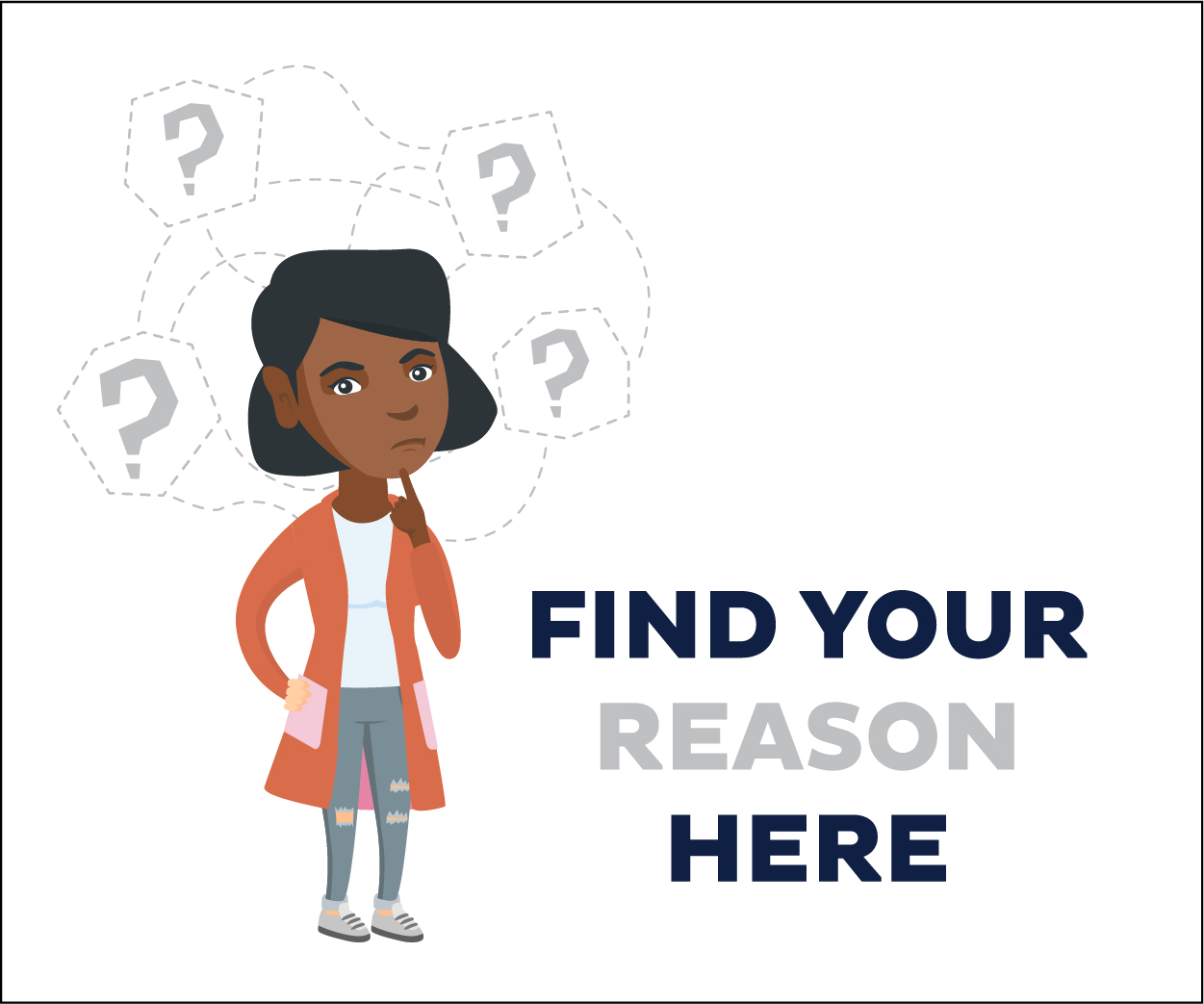 Image of woman thinking with Find Your Reason Here in text to the side