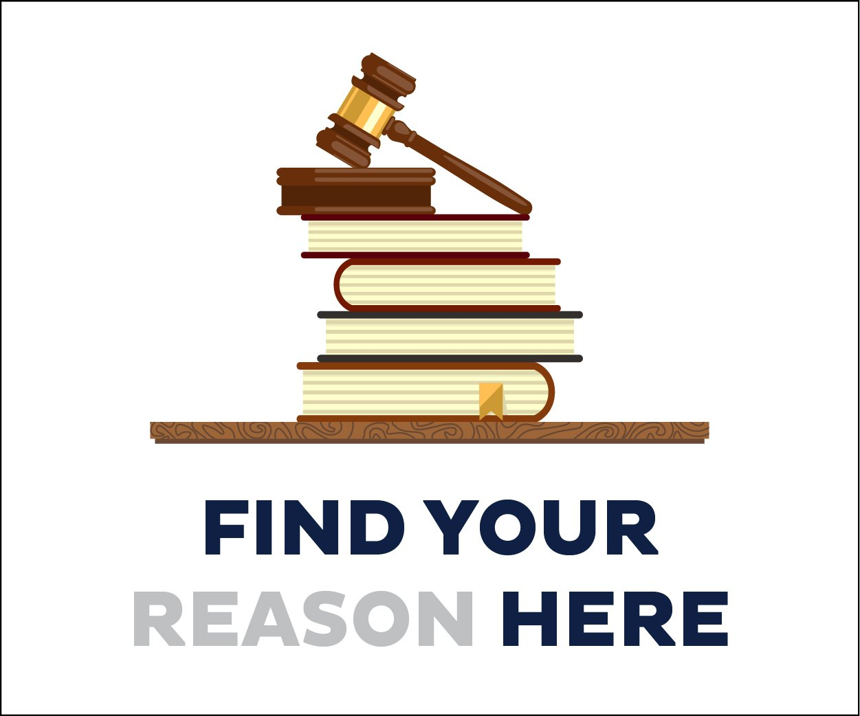 Graphic of books with gavel and text that says Find Your Reason Here